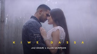 Kiwe Dassa | Jaz Dhami | Alan Sampson | New Punjabi Songs 2019 | Latest Punjabi Songs 2019