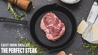 The Perfect CAST IRON SKILLET STEAK