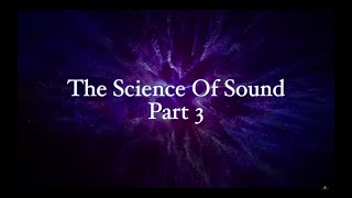 The Science of Sound Part III