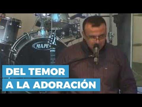 Del Temor a la Adoración | Predicaciones Cristianas