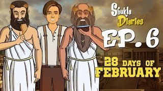 Shukla Diaries Episode 6 - 28 Days Of February || Shudh Desi Endings