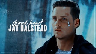 Jay Halstead - Good heart