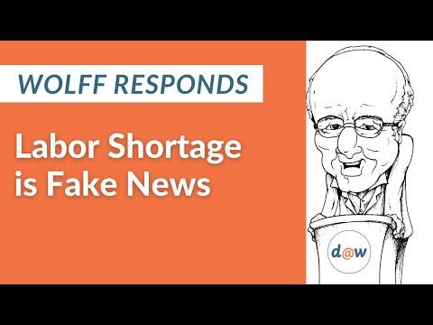 Wolff Responds: Labor Shortage is Fake News