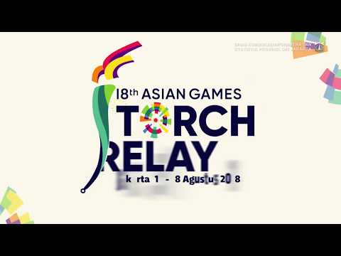 0 - Asian Games 2018 Torch Relay