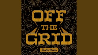 Austin Brown Off The Grid