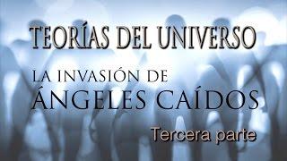Teorías Del Universo  La Invasión De ángeles Caídos # 3