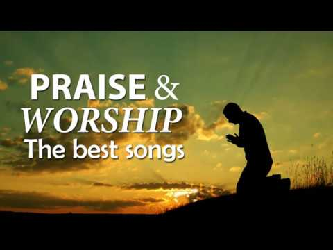 The Best Praise and Worship Songs || Best Christian Music || Praise The Lord