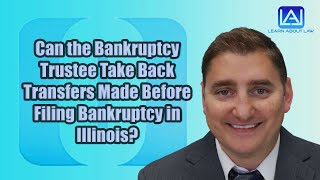 Can the Bankruptcy Trustee Take Back Transfers Made Before Filing Bankruptcy in Illinois?