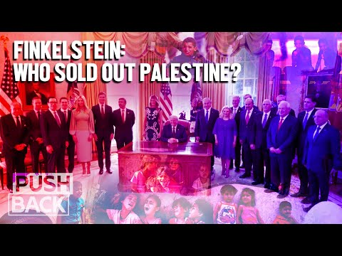 Finkelstein: How Gulf monarchies, PLO leaders, and US neoliberals sold out Palestine