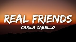 Camila Cabello   Real Friends (Lyrics  Lyrics Video)