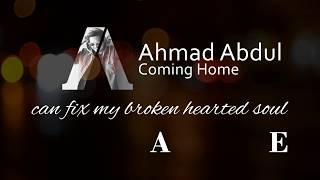 Ahmad Abdul - Coming Home (video lyrics & chord)