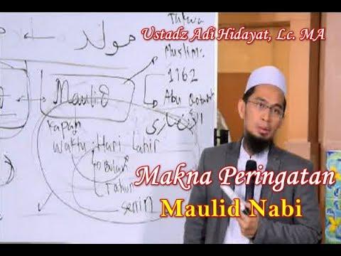 Maulid dalam Prespektif Fiqh Ikhtilaf Ustadz Adi Hidayat, Lc. MA | Apa Makna dari Maulid Nabi