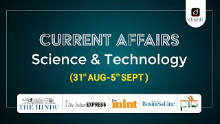 Current Affairs - Science & Technology (31st August - 5th September)