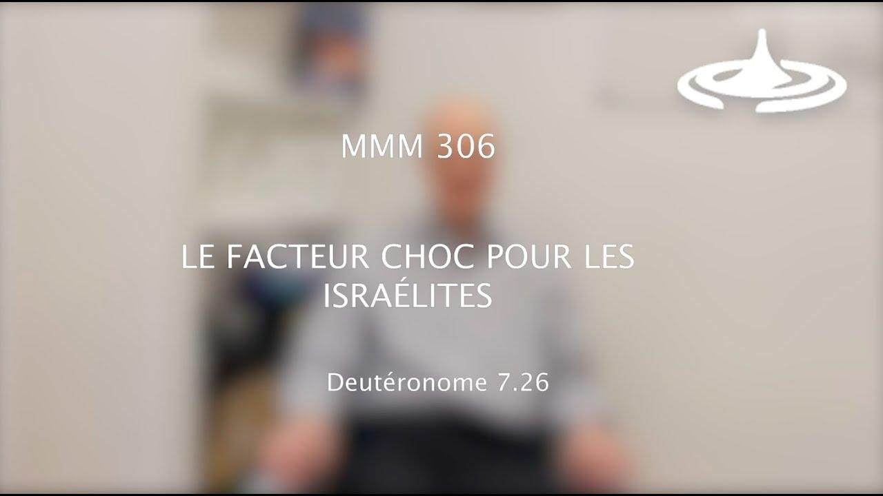 Le facteur choc pour les israélites (Dt 7.26) – MMM 306