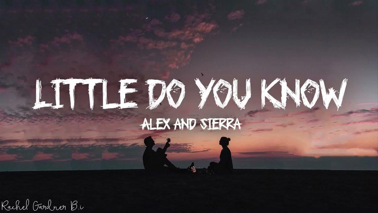Little Do You Know || Alex & Sierra Song Lyrics