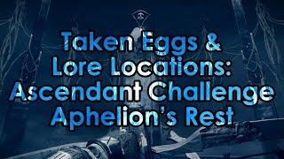 Destiny 2: Taken Eggs & Lore Location - Ascendant Challenge: Aphelion's Rest