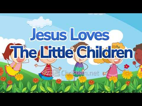 Jesus Loves the Little Children | Children Songs (2020)