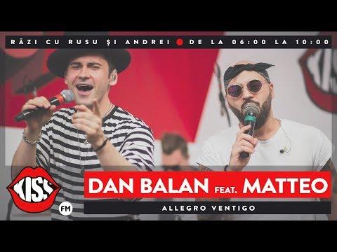 Dan Balan feat. Matteo - Allegro Ventigo (Live @ Kiss FM)