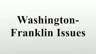 Washington-Franklin Issues