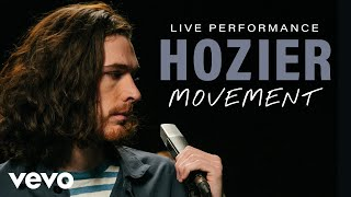 Hozier   Movement (Live) | Vevo Official Performance