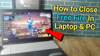 How To Close (Exit) Free Fire In Laptop and PC    Laptop Me Free Fire Ko Kaise Band Kare