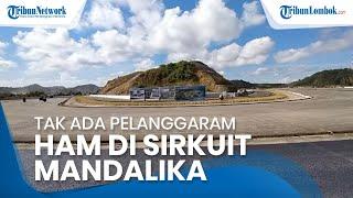 Polda NTB Tegaskan Tak Ada Pelanggaran HAM pada Proses Pembangunan Sirkuit Mandalika di Lombok