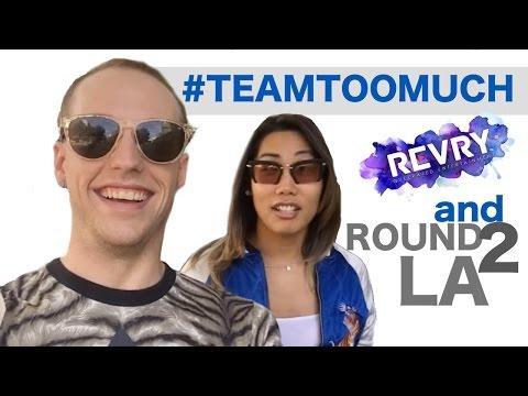 #TEAMTOOMUCH | REVRY & ROUND2LA