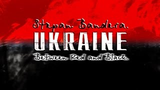 Bandera: UKRAINE Between Red And Black (English Titles)