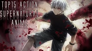 Top 15 Action Supernatural Anime