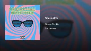 Green Cookie - Secuestrar (Audio)