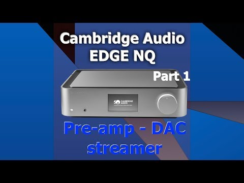 External Review Video GPPz_yfOGt0 for Cambridge Audio EDGE NQ Preamplifier with Network Player