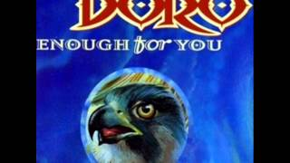 Doro   Enough For You   You Ain't Lived Till You're Loved To Death