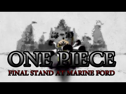 ONE PIECE FINAL STAND AT MARINE FORD TRAILER (WAR WITH WHITEBEARD)