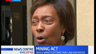Kitui governor Charity Ngilu wants extraction law to enforced