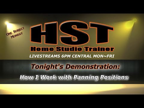 Home Studio Trainer LIVE: One Subject Monday: How I work with Panning Positions