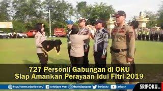 727 Personel Gabungan Siap Amankan Perayaan Idul Fitri di Kabupaten OKU
