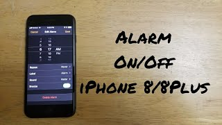 How to turn alarm On / Off iPhone 8 /8 Plus