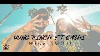 GASHI & Yung Pinch   Wink Emoji (Video Lyrics) 2019