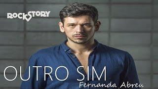Outro Sim - Fernanda Abreu | Rock Story