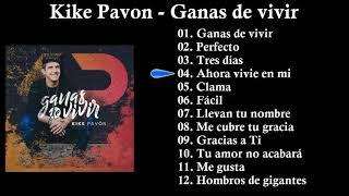 Kike Pavon Ganas de vivir Album Completo