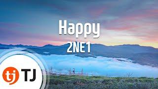 [TJ노래방] Happy - 2NE1 (Happy - 2NE1) / TJ Karaoke
