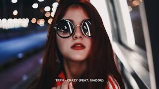 TRFN - Crazy (feat. Siadou)