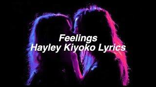 Feelings || Hayley Kiyoko Lyrics
