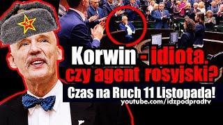 Korwin – idiota, czy agent rosyjski? Czas na Ruch 11 Listopada!