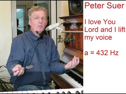 I love you lord and I lift my voice