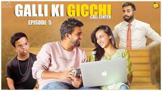 Galli Ki Gicchi - Call Centre || Episode - 5 || DJ Adnan Hyd || Acram MCB || Infinitum Media