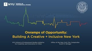 OnRamps of Opportunity: Building A Creative + Inclusive New York Focusing on the Present and Future of NYC's Economy