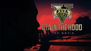 GTA In The Hood (THE MOVIE) #RNG
