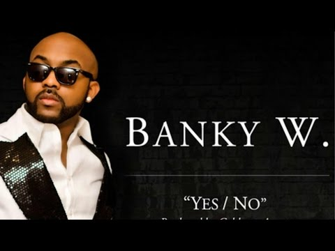 Banky W - Yes / No LYRICS Mp3
