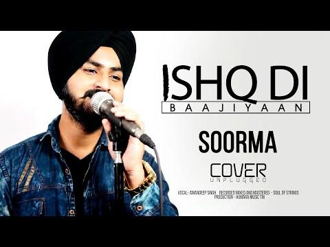 Ishq Di Baajiyaan - Soorma   Diljit Dosanjh   Cover Unplugged   Taapsee Pannu   Shankar Ehsaan Loy